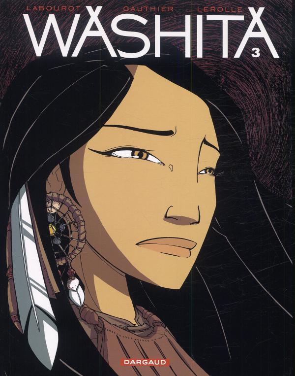 Washita T3, bd chez Dargaud de Gauthier, Labourot, Lerolle