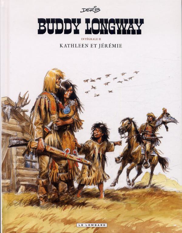 Buddy Longway T2 : Kathleen et Jeremy (Intégrale 2) (1), bd chez Le Lombard de Derib