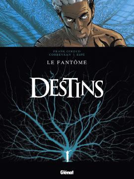 Destins T5 : Le fantôme (0), bd chez Glénat de Giroud, Corbeyran, Espé