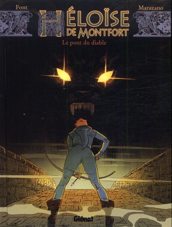 Héloïse de Montfort T2 : Le pont du diable (0), bd chez Glénat de Marazano, Font, Nelik