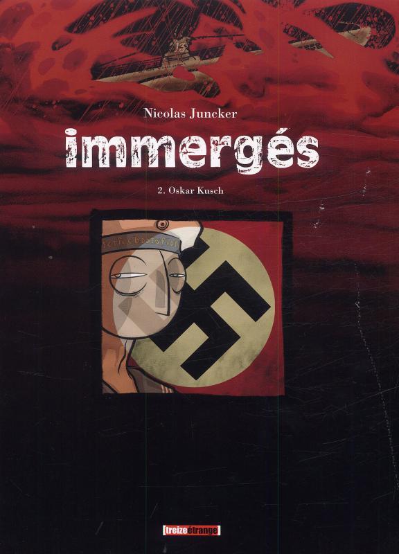 Immergés T2 : Oskar Kusch (0), bd chez Treize étrange de Juncker