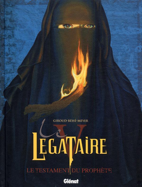Le légataire T5 : Le testament du Prophète (0), bd chez Glénat de Giroud, Meyer, Béhé