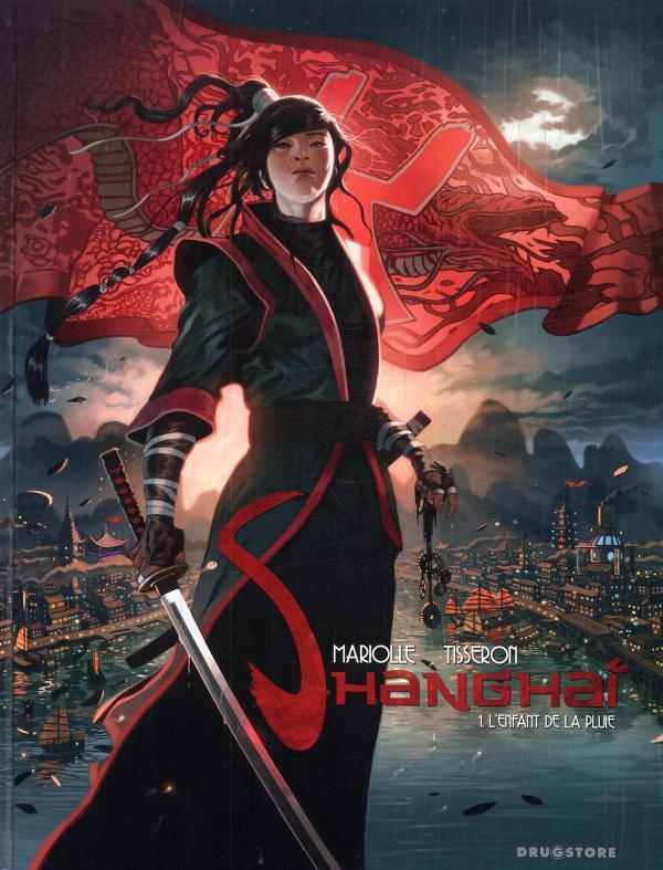 Shanghaï T1 : L'enfant de la pluie (0), bd chez Drugstore de Mariolle, Tisseron