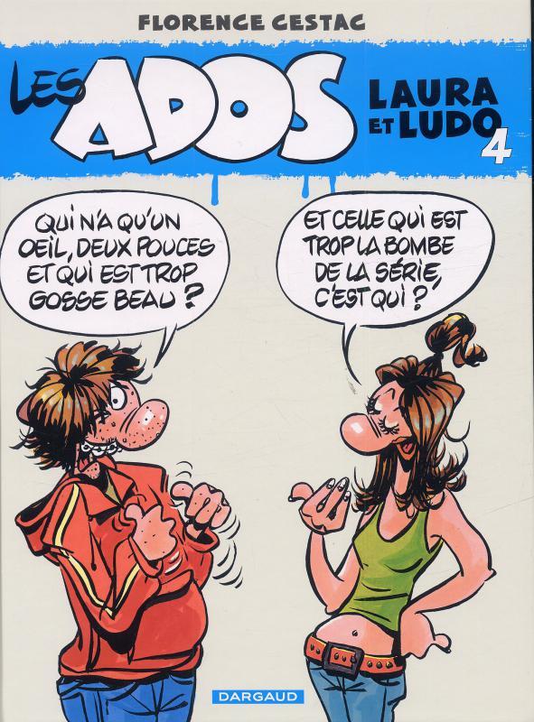 Les ados T4 : Laura et Ludo (0), bd chez Dargaud de Cestac, Mel, Julo