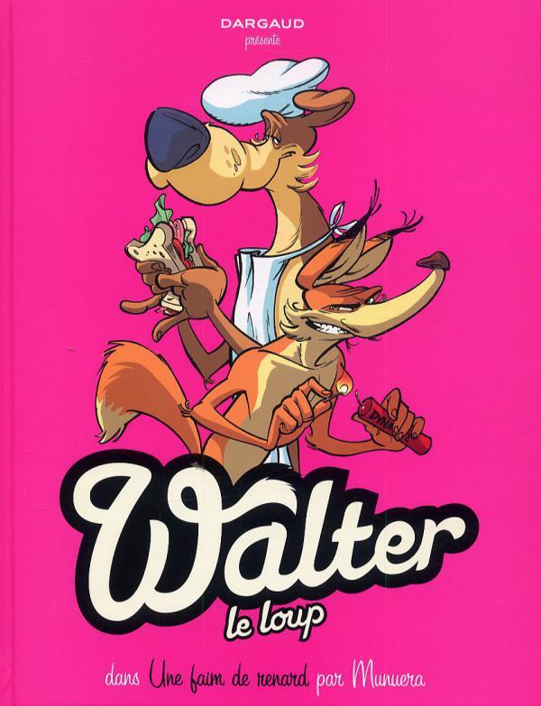 Walter le loup T2 : Une faim de renard (0), bd chez Dargaud de Munuera, Lerolle