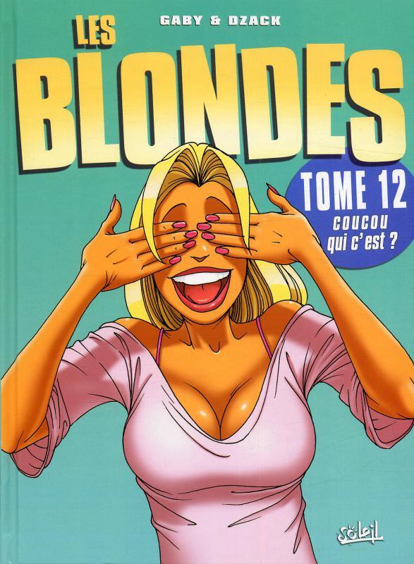 Les blondes T12 : Coucou qui c'est ? (0), bd chez Soleil de Gaby, Dzack, Guillo