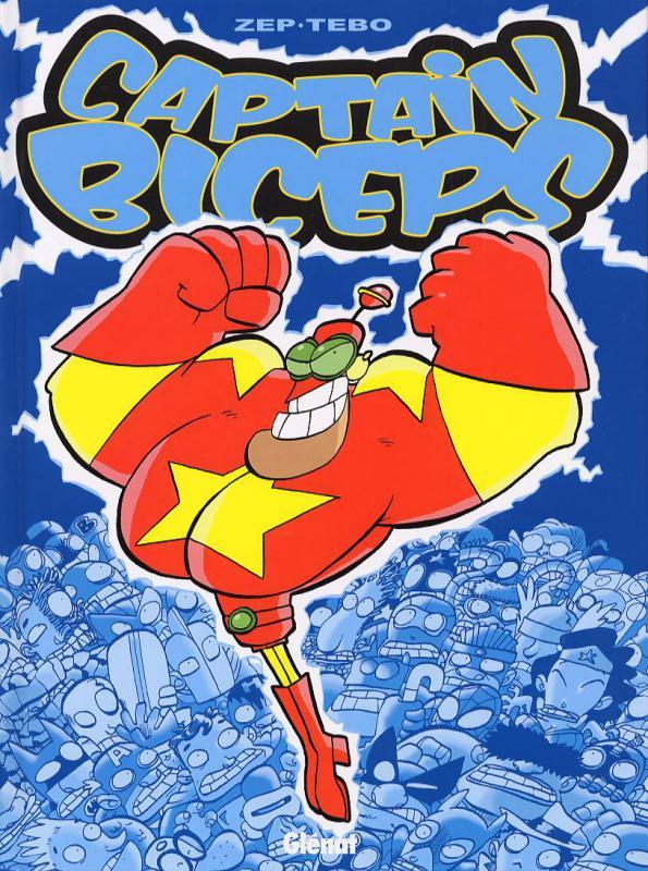 Captain Biceps T1 : L'invincible (0), bd chez Glénat de Zep, Tébo