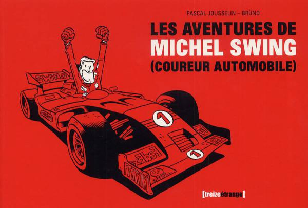 Les aventures de Michel Swing : (coureur automobile) (0), bd chez Glénat de Brüno, Jousselin, Thielleux