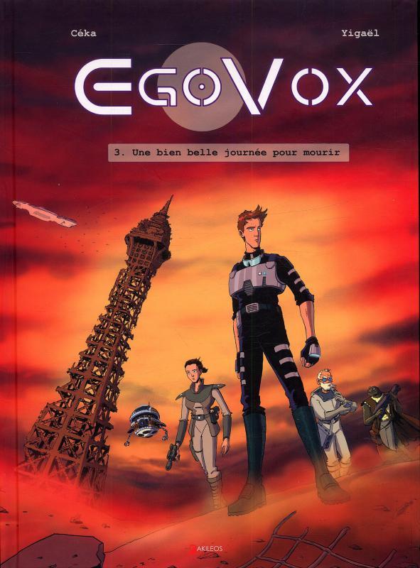 Egovox T3 : Une bien belle journée pour mourir (0), bd chez Akileos de Ceka, Yigaël