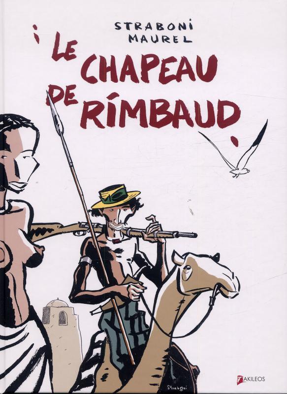 Le chapeau de Rimbaud, bd chez Akileos de Maurel, Straboni