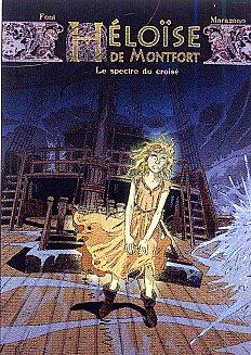 Héloïse de Montfort T3 : Le spectre du croisé (0), bd chez Glénat de Marazano, Font, Mysday