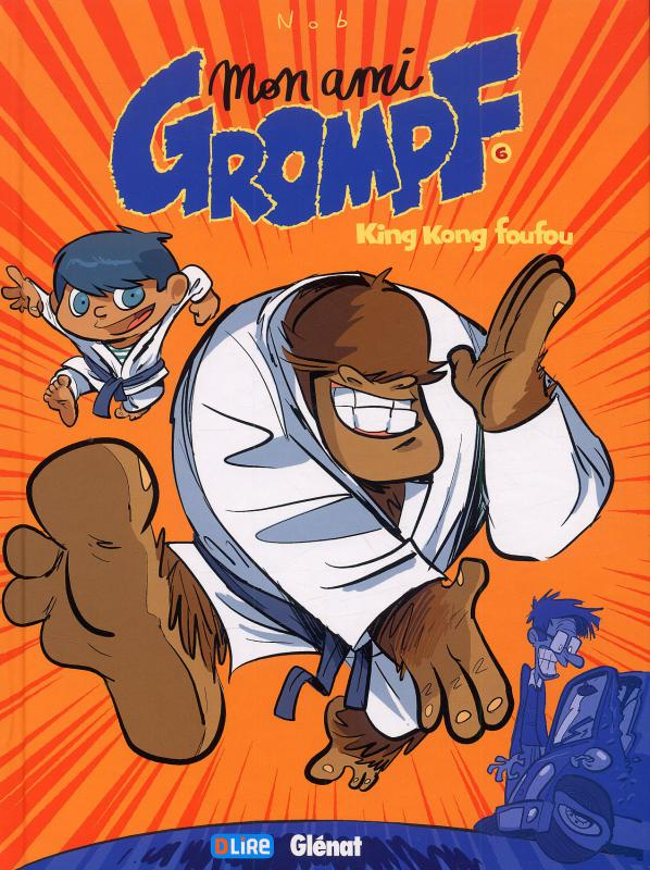 Mon ami Grompf T6 : Kung Fu Yéti (0), bd chez Glénat de Nob