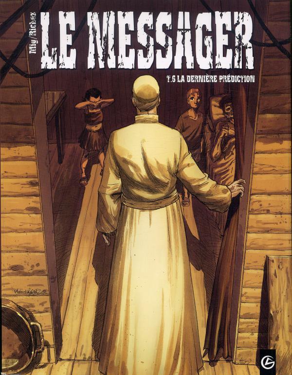 Le messager T6 : La dernière prédiction (0), bd chez Bamboo de Richez, Mig, Aurelia, Sad