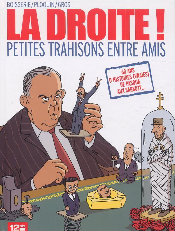 La droite : Petites trahisons entre amis (0), bd chez 12 bis de Boisserie, Ploquin, Gros, Lebeau