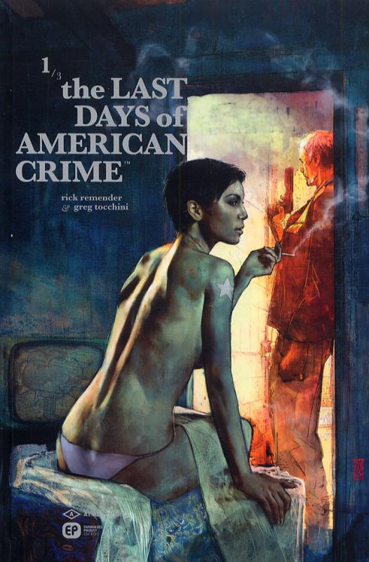 The Last Days Of American Crime T1, comics chez Emmanuel Proust Editions de Remender, Tocchini, Maleev