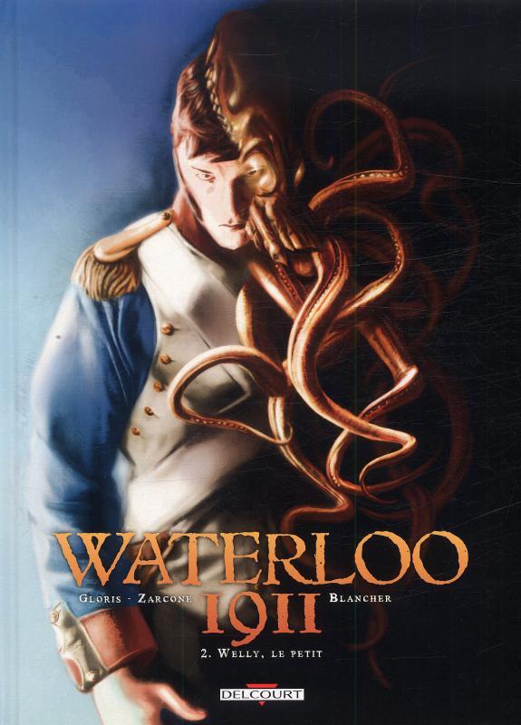 Waterloo 1911 T2 : Welly, le petit (0), bd chez Delcourt de Gloris, Zarcone, Blancher
