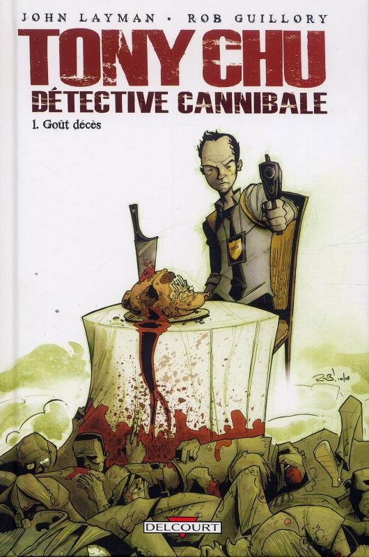 Tony Chu, détective cannibale T1 : Goût décès (0), comics chez Delcourt de Layman, Guillory