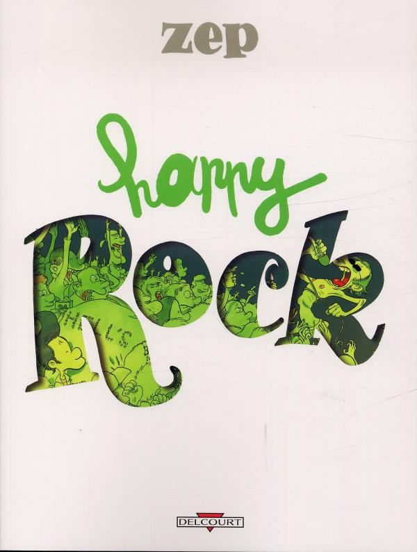 Happy rock, bd chez Delcourt de Zep