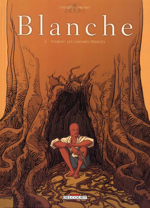 Blanche T2 : Toumaï, les savanes féroces (0), bd chez Delcourt de Chavant, Delf