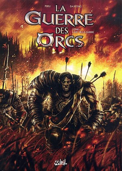 La Guerre des Orcs - T1 : L'art de la guerre