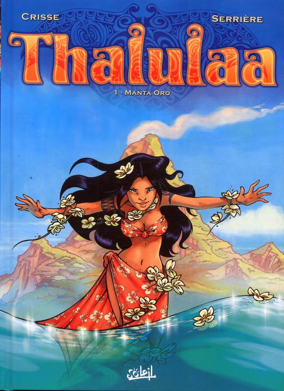 Thalulaa T1 : Manta Oro (0), bd chez Soleil de Crisse, Serrière, Stambecco