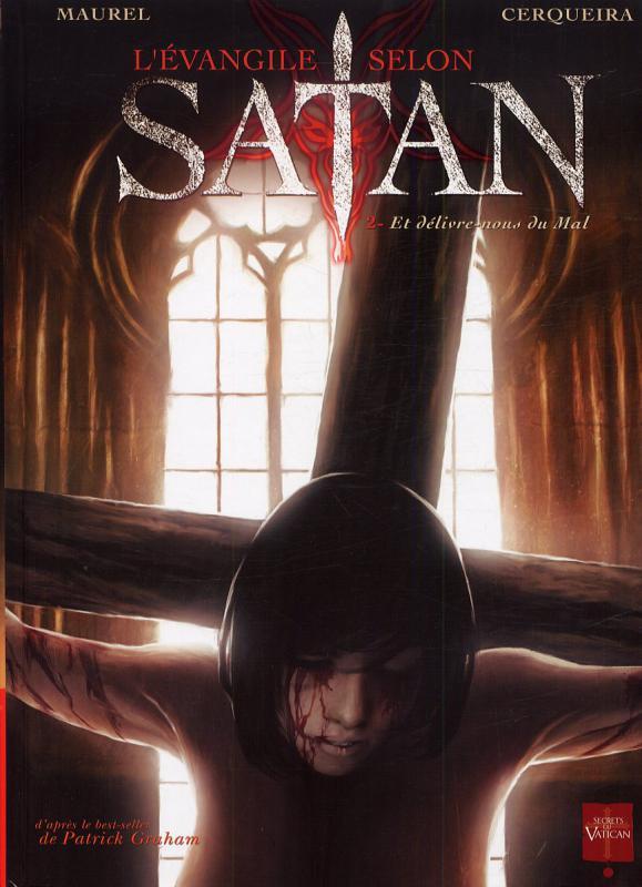 L'evangile selon Satan T2 : Et délivre-nous du Mal (0), bd chez Soleil de Maurel, Cerqueira, Lenoble, Peru