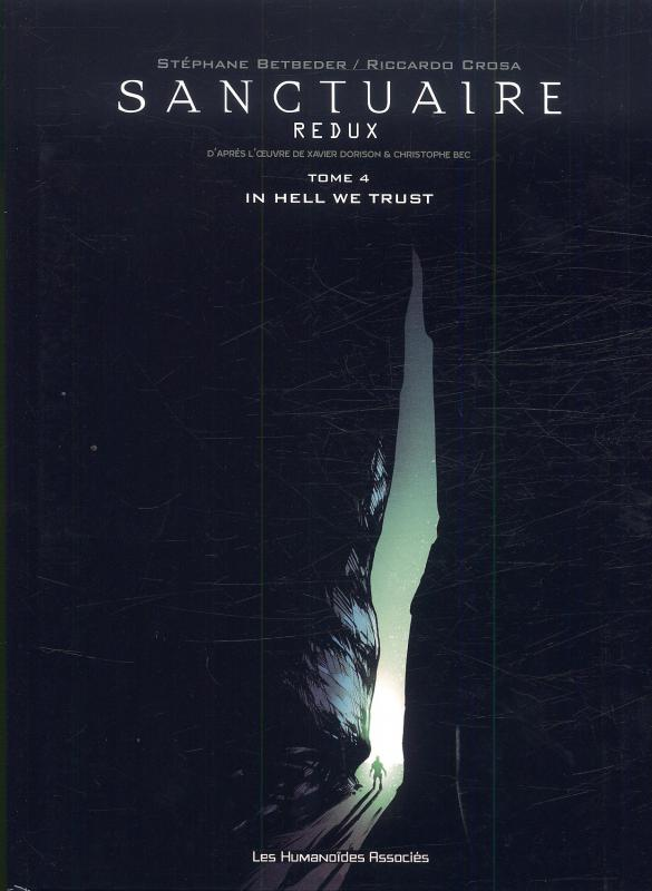 Sanctuaire redux T4 : In hell we trust (0), bd chez Les Humanoïdes Associés de Betbeder, Bec, Crosa, Digikore studio