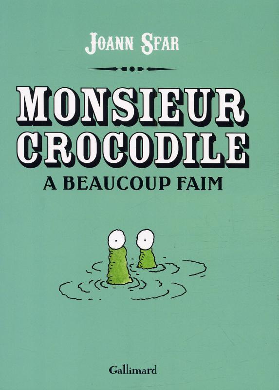 Monsieur Crocodile a beaucoup faim, bd chez Gallimard de Sfar