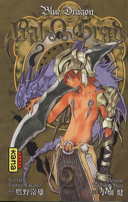 Blue Dragon Ral Grad T2 : L'orgueil (0), manga chez Kana de Takano, Obata
