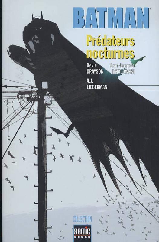 Batman - Prédateurs nocturnes, comics chez Semic de Grayson, Lieberman, Fox, Dzialowski, Brusco, Loughridge