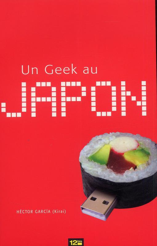Un geek au Japon, manga chez 12 bis de Garcia