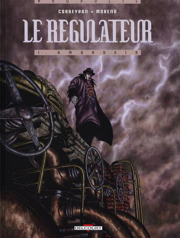 Le régulateur T1 : Ambrosia (0), bd chez Delcourt de Corbeyran, Moreno