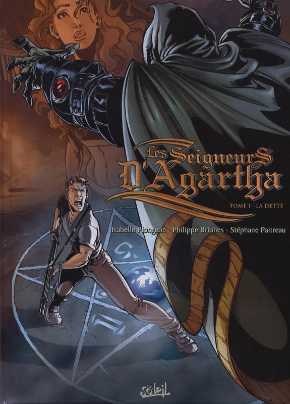 Seigneurs d'Agartha T1 : La dette (0), bd chez Soleil de Plongeon, Briones, Paitreau