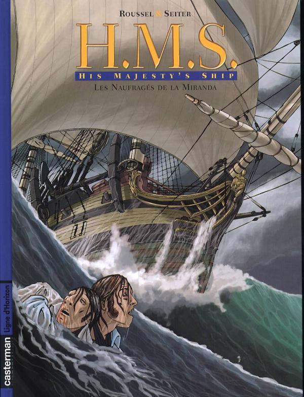 H.M.S. - His Majesty's Ship T1 : Les naufragés de la Miranda (0), bd chez Casterman de Seiter, Roussel