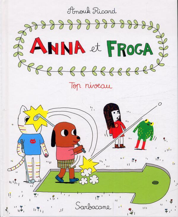 Anna et Froga T4 : Top niveau (0), bd chez Sarbacane de Ricard