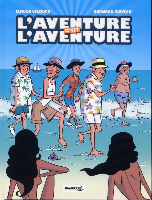 L'aventure c'est l'aventure, bd chez Bamboo de Lelouch, Swysen