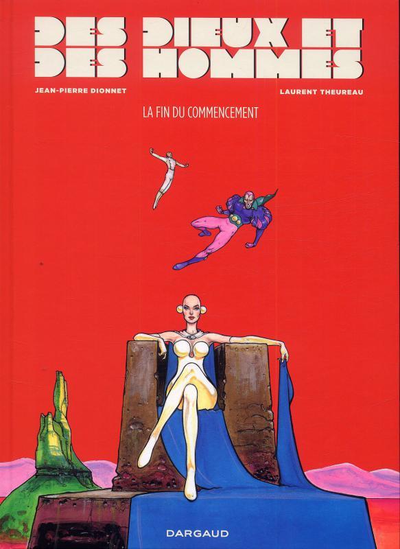 Des dieux et des hommes T1 : La fin du commencement (0), bd chez Dargaud de Dionnet, Theureau, Spitéri