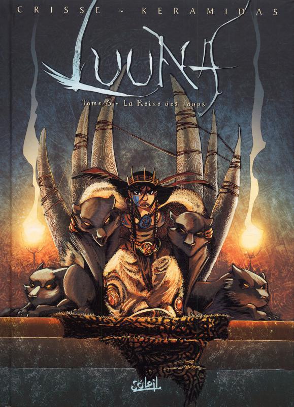 Luuna T6 : La reine des loups (0), bd chez Soleil de Crisse, Keramidas, Vincent