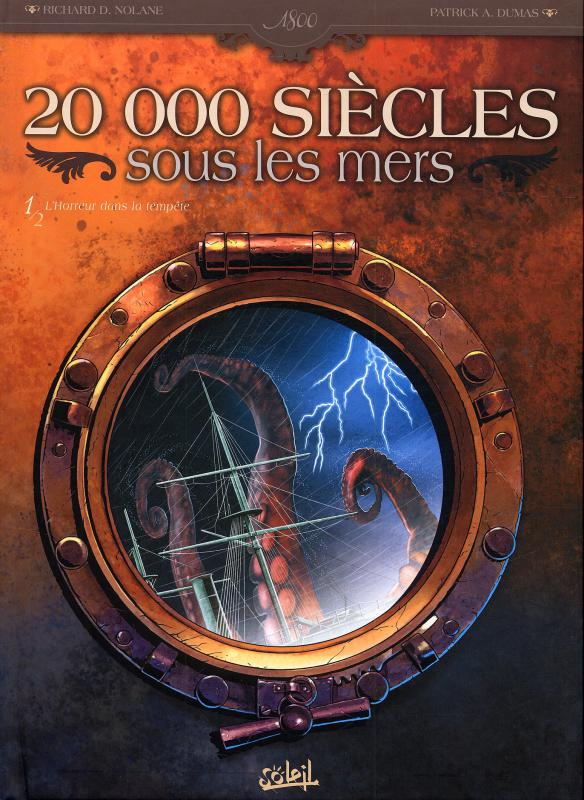 20 000 siècles sous les mers T1 : L'horreur de la tempête (0), bd chez Soleil de Nolane, Dumas, Gonzalbo