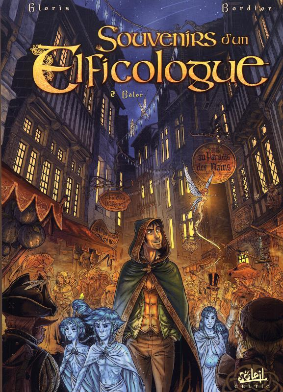 Souvenirs d'un elficologue T2 : Balor (0), bd chez Soleil de Gloris, Bordier, Bordier