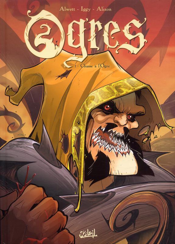 Ogres T1 : La chasse à l'ogre (0), bd chez Soleil de Alwett, Iggy, Alizon, Vincent