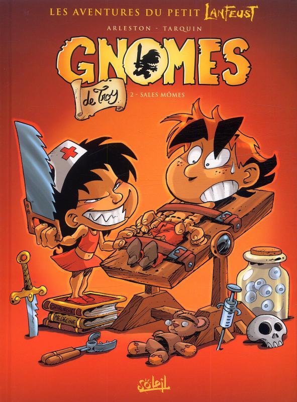 Gnomes de Troy T2 : Sales mômes (0), bd chez Soleil de Arleston, Tarquin, Lyse