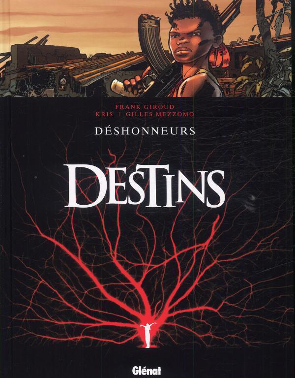 Destins T6 : Déshonneurs (0), bd chez Glénat de Kris, Giroud, Mezzomo, Thomas