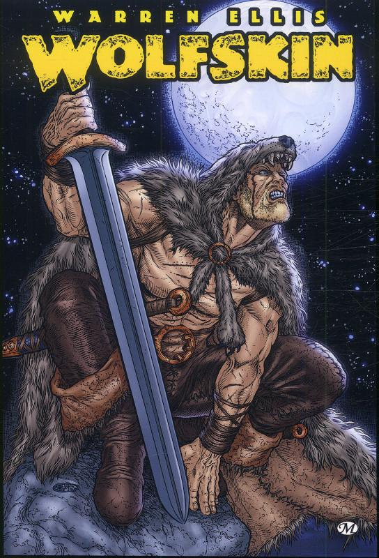 Wolfskin T1, comics chez Milady Graphics de Ellis, Juan Jose Ryp, Pagliarani, Dalhouse, Juanmar