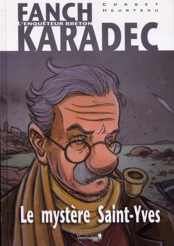 Fanch Karadec T1 : Le Mystère Saint-Yves (0), bd chez Vagabondages de Heurteau, Corbet