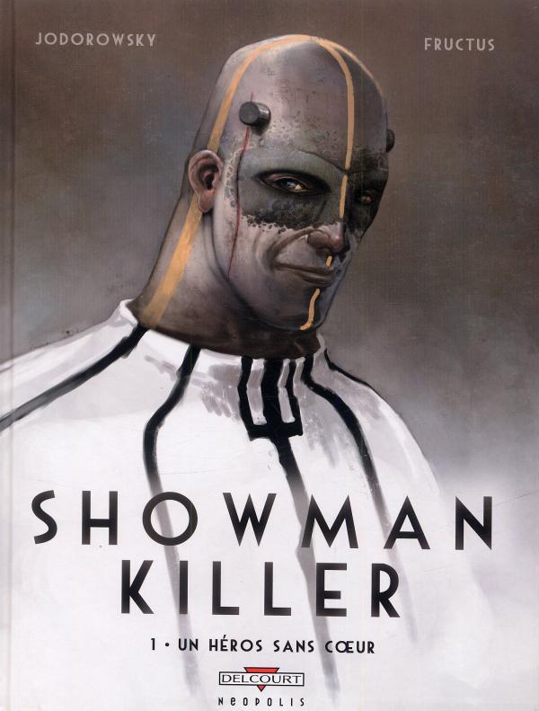 Showman killer T1 : Un héros sans coeur (0), bd chez Delcourt de Jodorowsky, Fructus