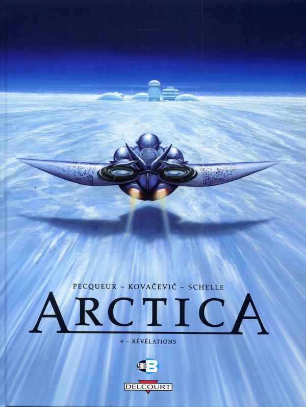 Arctica T4 : Révélations (0), bd chez Delcourt de Pecqueur, Kovačević, Schelle