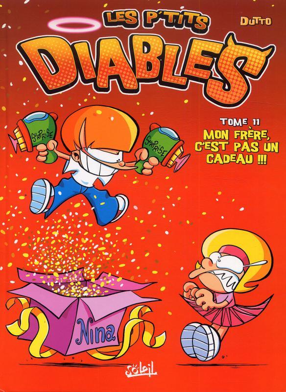 Les P'tits diables T11 : Mon frère c'est pas un cadeau (0), bd chez Soleil de Dutto