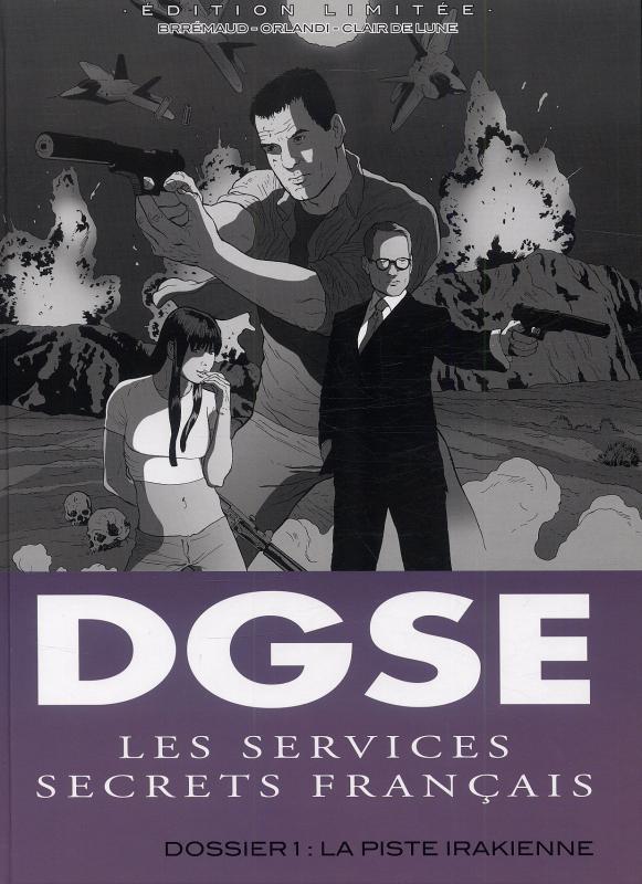 DGSE T1 : La piste irakienne (0), bd chez Clair de Lune de Brrémaud, Orlandi, Martinelli