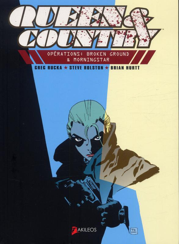 Queen & country T1 : Opérations : Broken ground & Morningstar (0), comics chez Akileos de Rucka, Hurtt, Rolston, Sakai